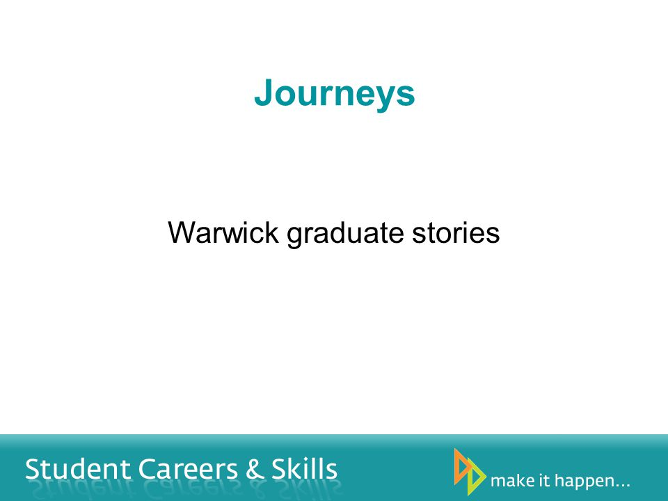 Journeys Warwick graduate stories