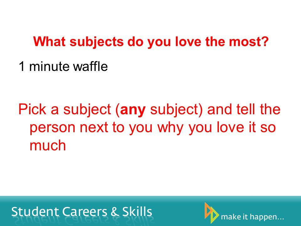 What subjects do you love the most.