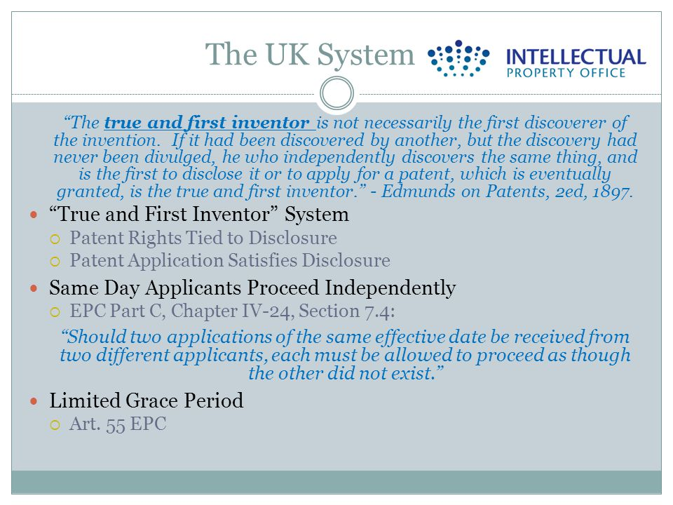 The UK System The true and first inventor is not necessarily the first discoverer of the invention.