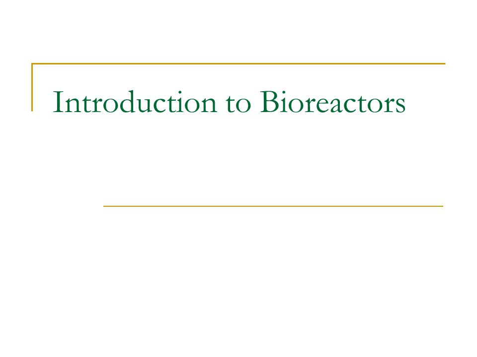 Introduction to Bioreactors