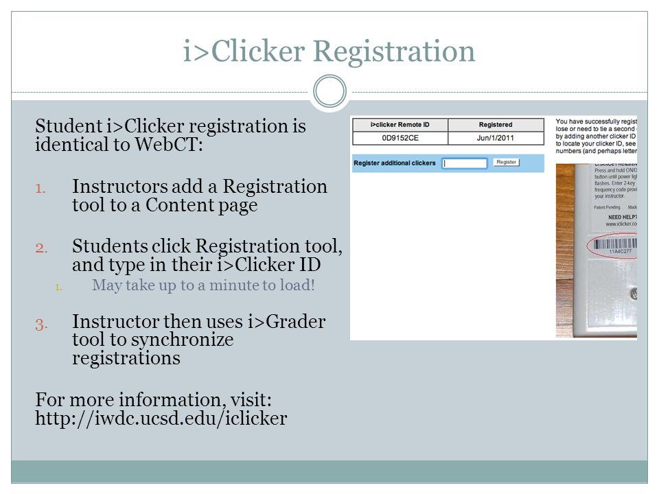 i>Clicker Registration Student i>Clicker registration is identical to WebCT: 1.