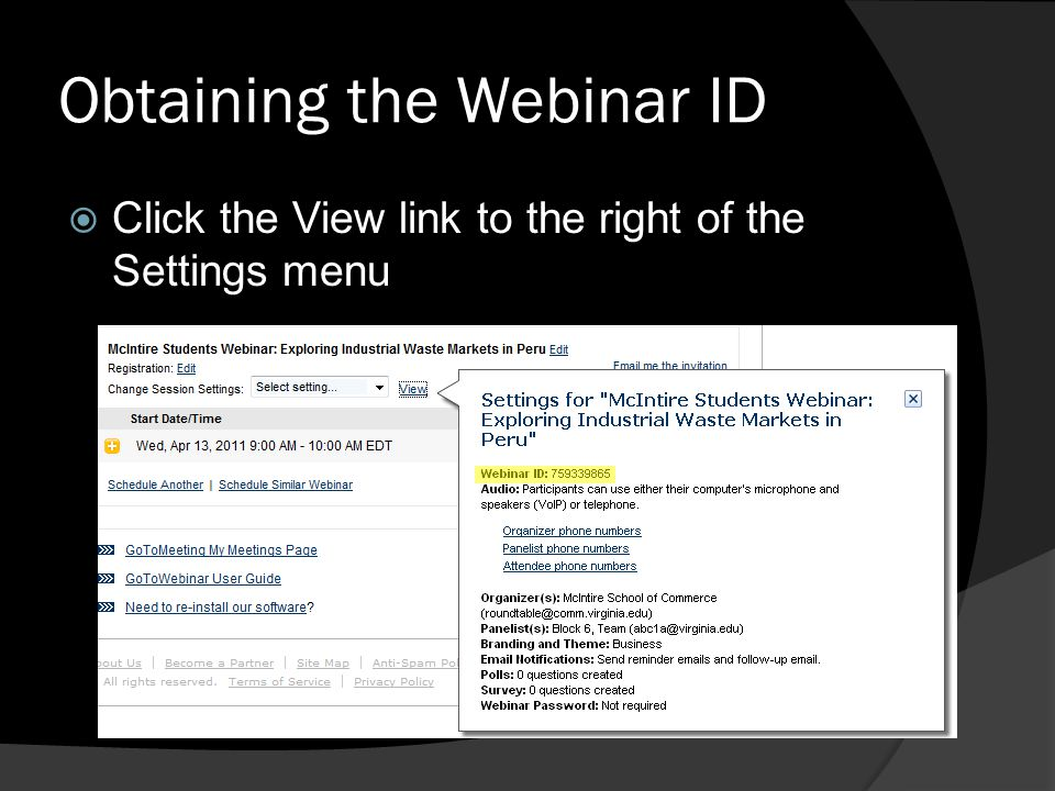 Obtaining the Webinar ID Click the View link to the right of the Settings menu