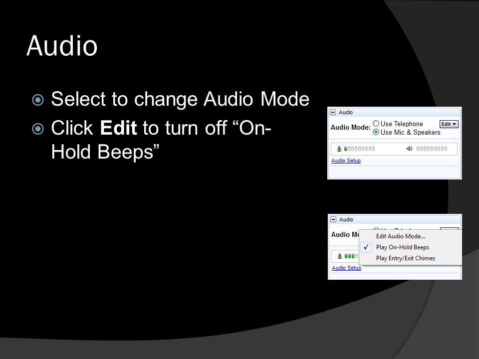 Audio Select to change Audio Mode Click Edit to turn off On- Hold Beeps