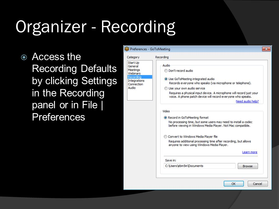 Organizer - Recording Access the Recording Defaults by clicking Settings in the Recording panel or in File | Preferences