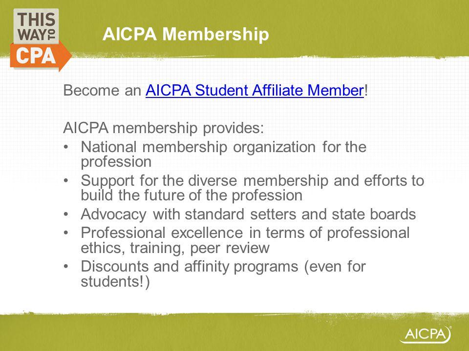 AICPA Membership Become an AICPA Student Affiliate Member!AICPA Student Affiliate Member AICPA membership provides: National membership organization f