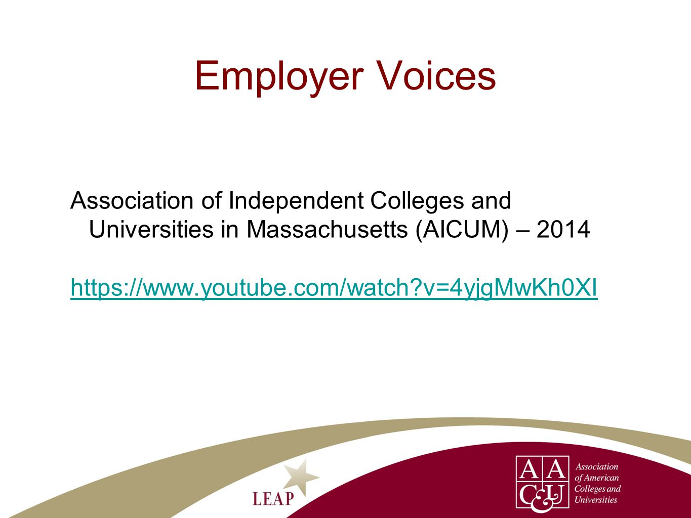 Employer Voices Association of Independent Colleges and Universities in Massachusetts (AICUM) – 2014 https://www.youtube.com/watch v=4yjgMwKh0XI