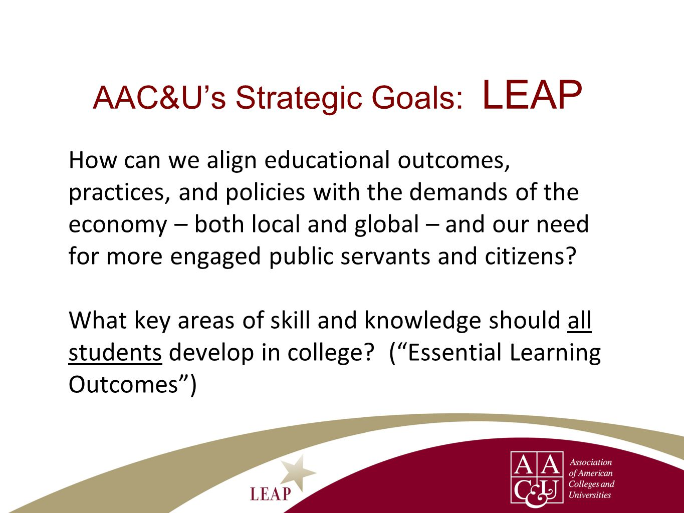 AAC&Us Strategic Goals: Quality How should we define quality in the context of the push for degree completion.