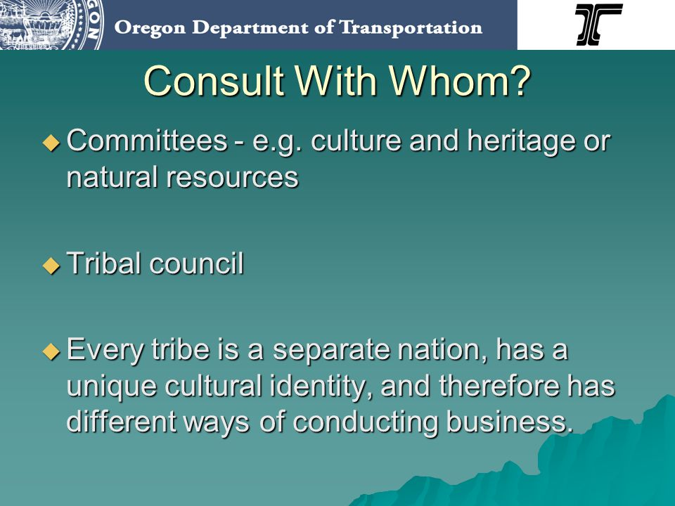 Consult With Whom. Committees - e.g. culture and heritage or natural resources Committees - e.g.