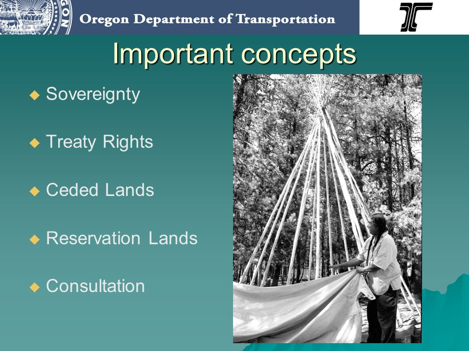 Important concepts Sovereignty Treaty Rights Ceded Lands Reservation Lands Consultation
