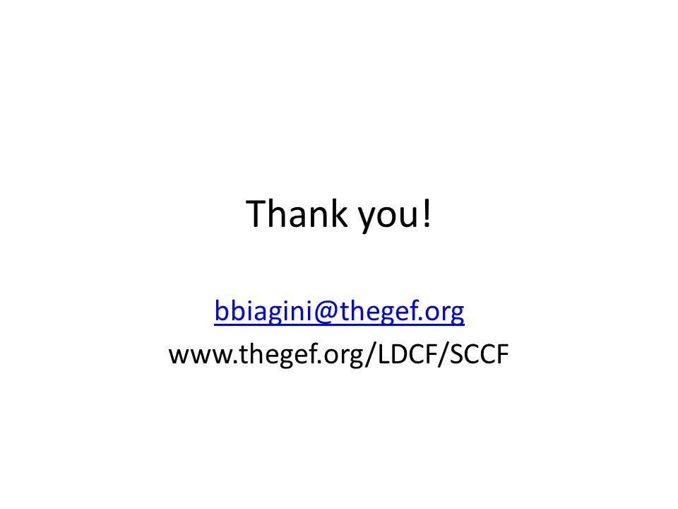 Thank you! bbiagini@thegef.org www.thegef.org/LDCF/SCCF