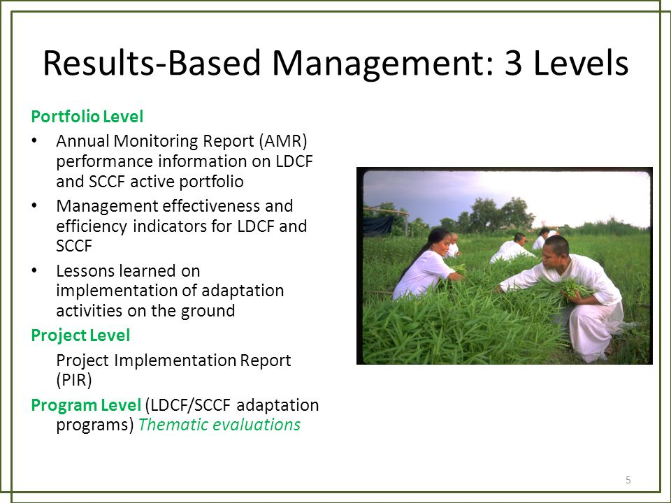Results-Based Management: 3 Levels Portfolio Level Annual Monitoring Report (AMR) performance information on LDCF and SCCF active portfolio Management