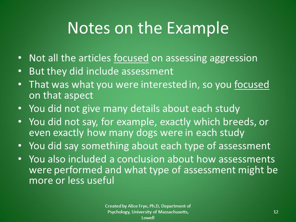 Notes on the Example Not all the articles focused on assessing aggression But they did include assessment That was what you were interested in, so you