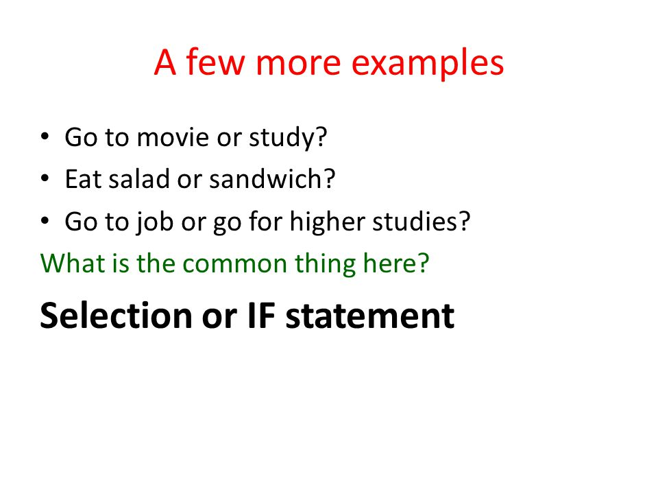 A few more examples Go to movie or study.Eat salad or sandwich.