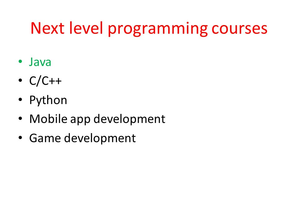 Next level programming courses Java C/C++ Python Mobile app development Game development