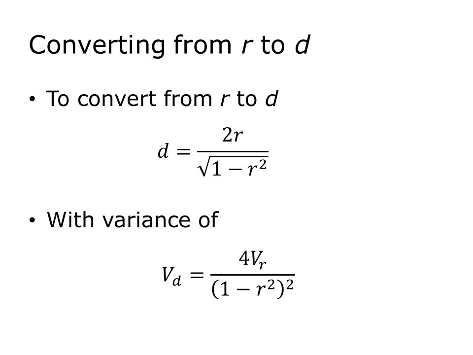 Converting from r to d To convert from r to d With variance of