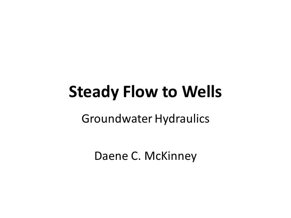 Given: – Q = 300 m 3 /hr – Unconfined aquifer – 2 observation wells, r 1 = 50 m, h = 40 m r 2 = 100 m, h = 43 m Find: K Example – Two Observation Wells in an Unconfined Aquifer r w Ground surface Bedrock Unconfined aquifer Q h0h0 Prepumping Water level r1r1 r2r2 h2h2 h1h1 hwhw Observation wells Water Table Q Pumping well Steady Flow to a Well in an Unconfined Aquifer