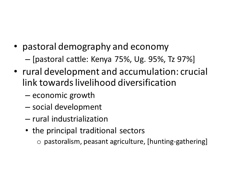pastoral demography and economy – [pastoral cattle: Kenya 75%, Ug.