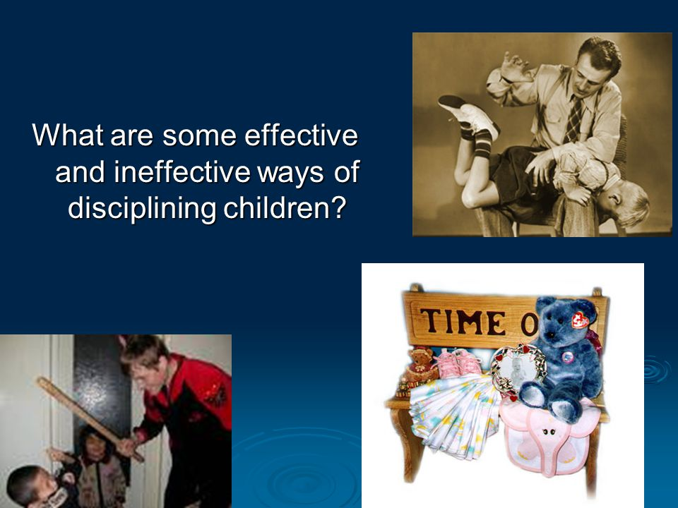 What are some effective and ineffective ways of disciplining children?