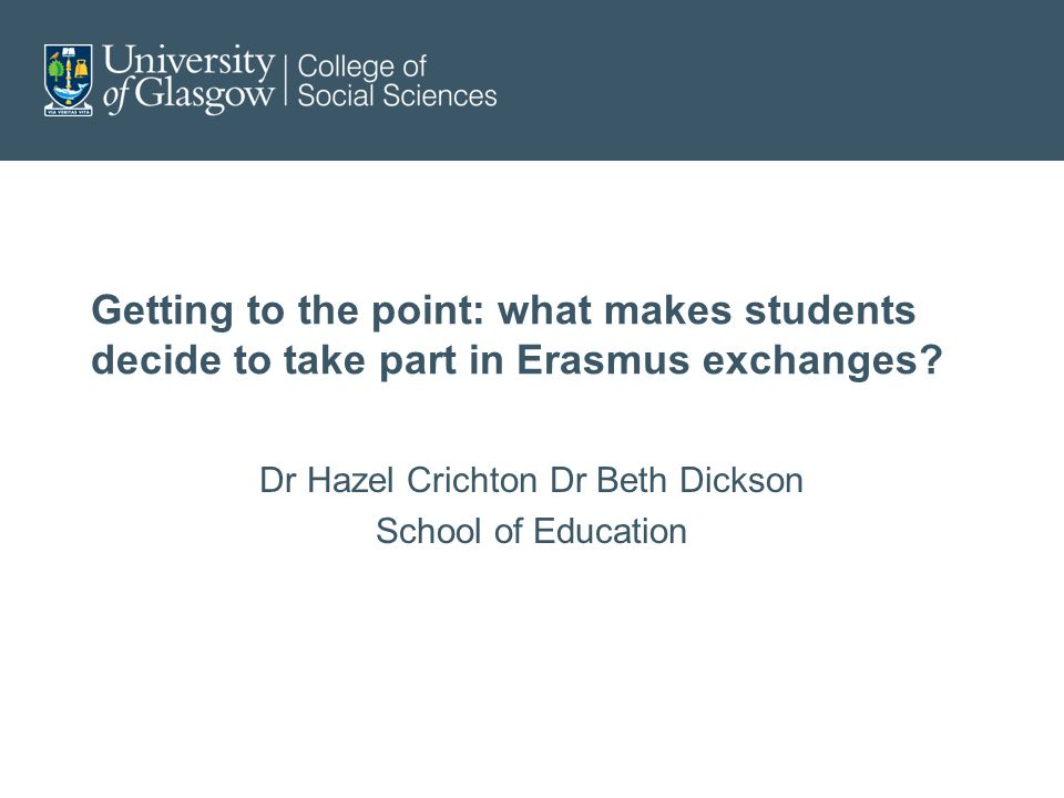 Getting to the point: what makes students decide to take part in Erasmus exchanges.