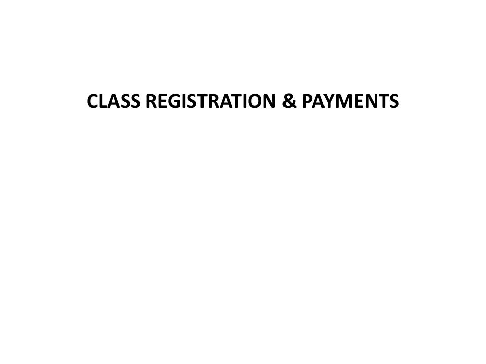 CLASS REGISTRATION & PAYMENTS