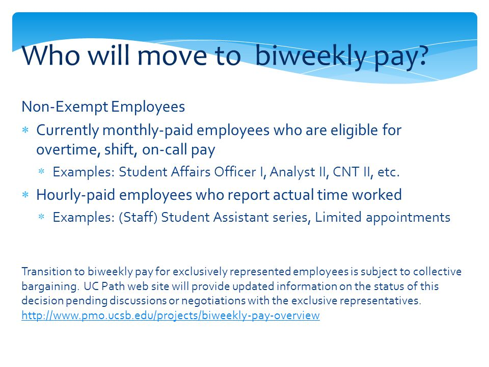 Non-Exempt Employees Currently monthly-paid employees who are eligible for overtime, shift, on-call pay Examples: Student Affairs Officer I, Analyst II, CNT II, etc.