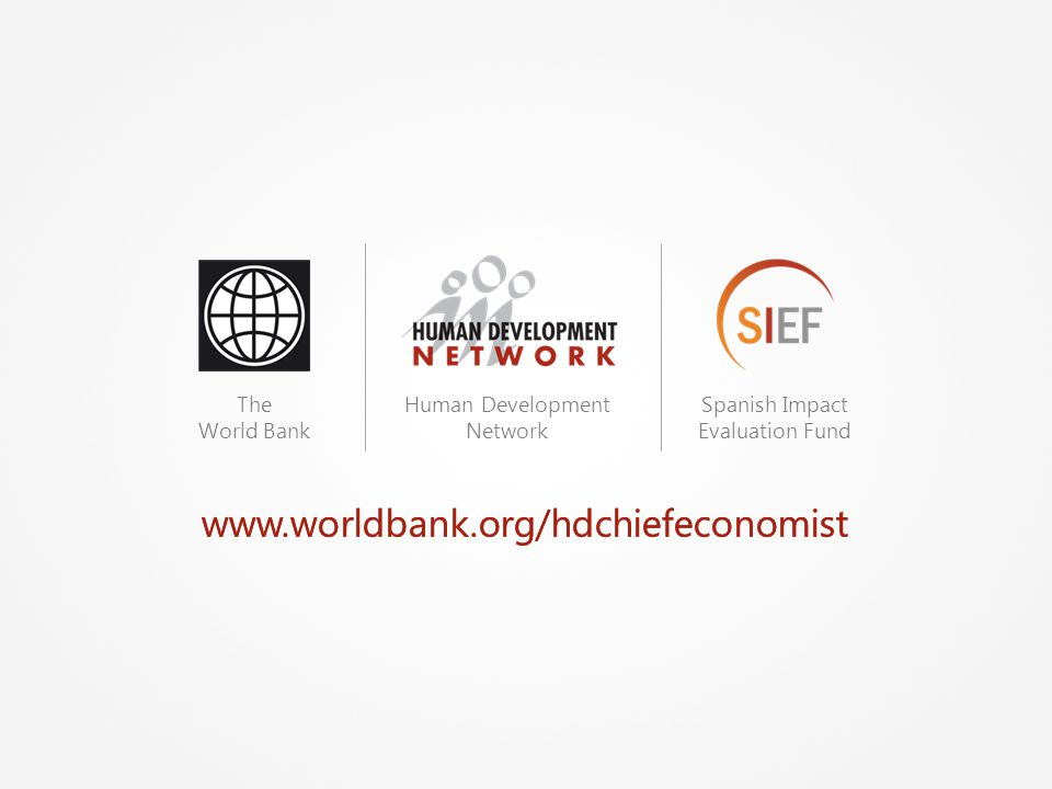 www.worldbank.org/hdchiefeconomist The World Bank Human Development Network Spanish Impact Evaluation Fund www.worldbank.org/hdchiefeconomist