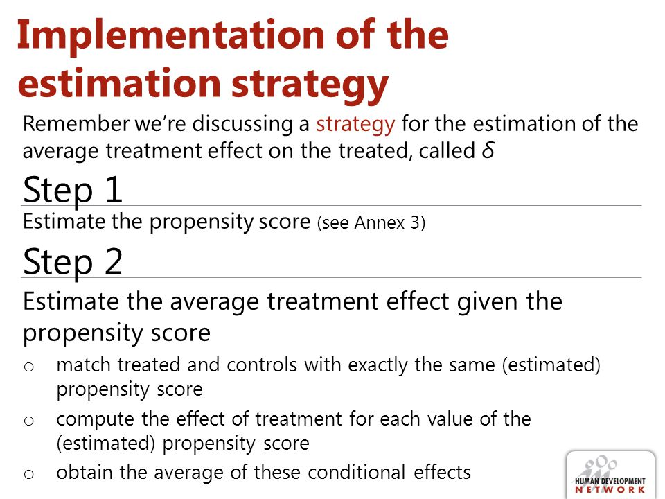 Implementation of the estimation strategy Remember were discussing a strategy for the estimation of the average treatment effect on the treated, calle