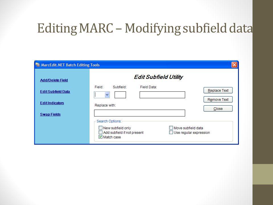 Editing MARC – Modifying subfield data
