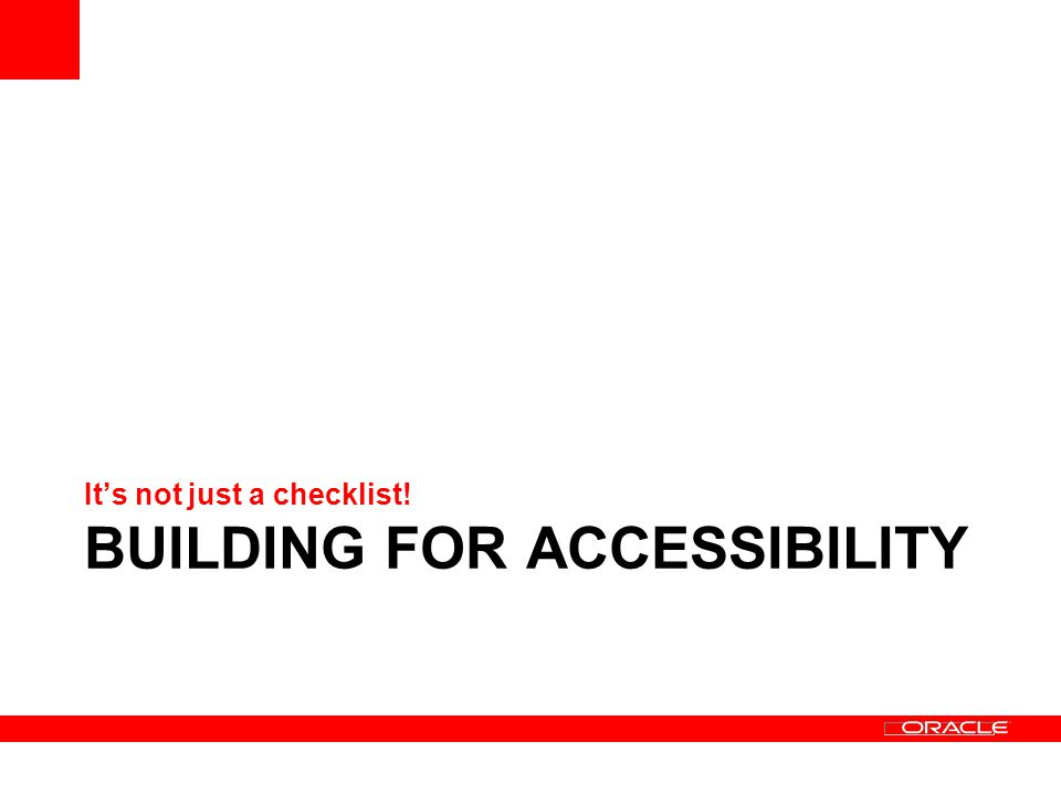 BUILDING FOR ACCESSIBILITY Its not just a checklist!