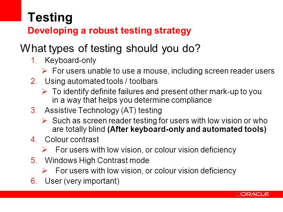 Testing Developing a robust testing strategy What types of testing should you do.