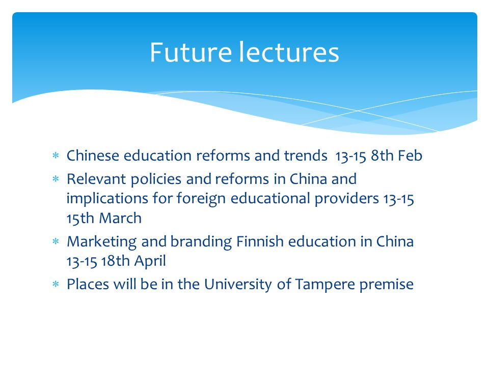 Chinese education reforms and trends 13-15 8th Feb Relevant policies and reforms in China and implications for foreign educational providers 13-15 15t
