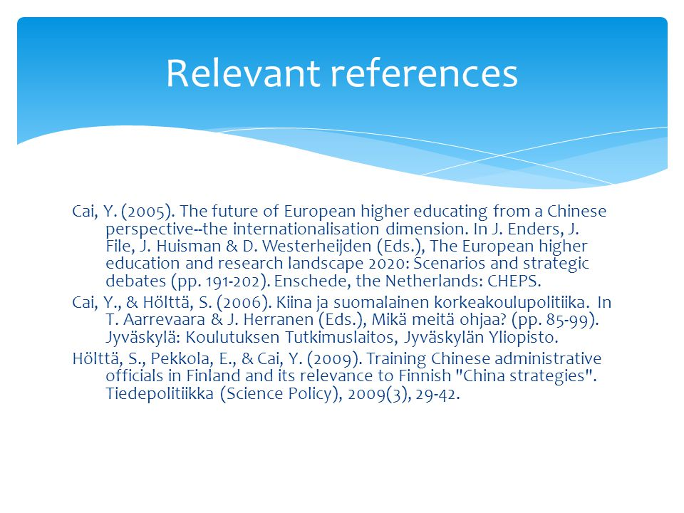 Cai, Y. (2005). The future of European higher educating from a Chinese perspective--the internationalisation dimension. In J. Enders, J. File, J. Huis