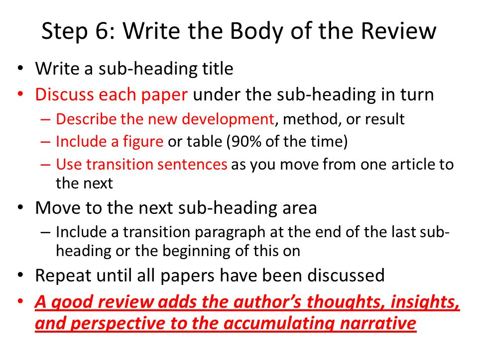 Step 7: Edit, Conclude, References Dont turn in the paper until you know it is good – Go to the Writing Center for help – Read over it and improve grammar, usage, etc… Add a conclusion of summary that ties it together – What did you learn of importance.