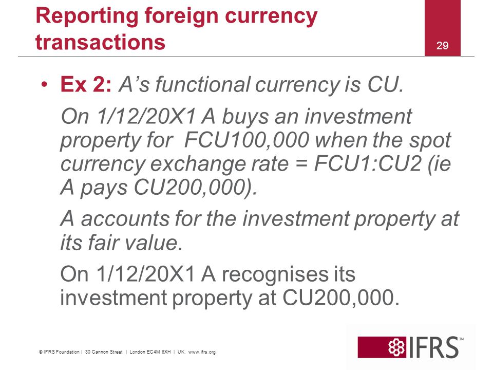 29 Reporting foreign currency transactions Ex 2: As functional currency is CU.
