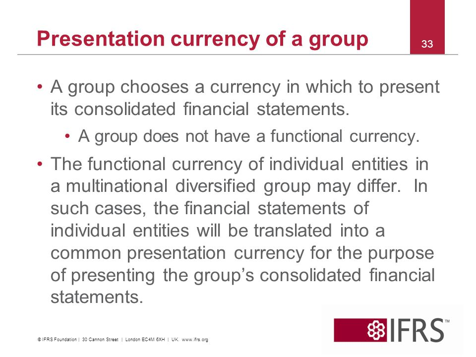 A group chooses a currency in which to present its consolidated financial statements. A group does not have a functional currency. The functional curr