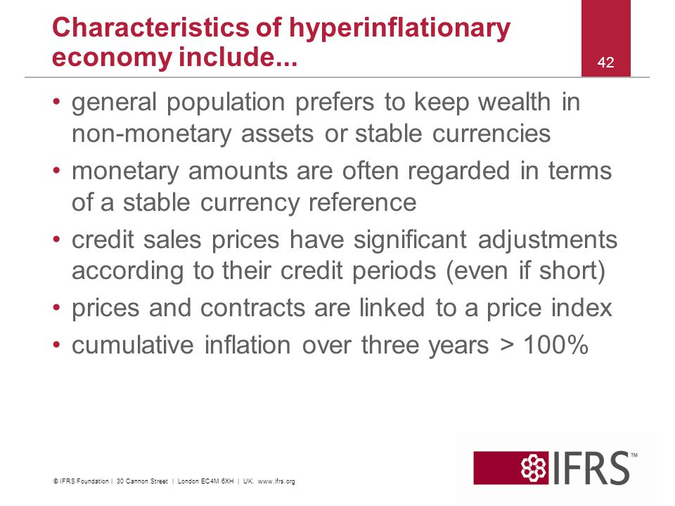 general population prefers to keep wealth in non-monetary assets or stable currencies monetary amounts are often regarded in terms of a stable currency reference credit sales prices have significant adjustments according to their credit periods (even if short) prices and contracts are linked to a price index cumulative inflation over three years > 100% 42 Characteristics of hyperinflationary economy include...
