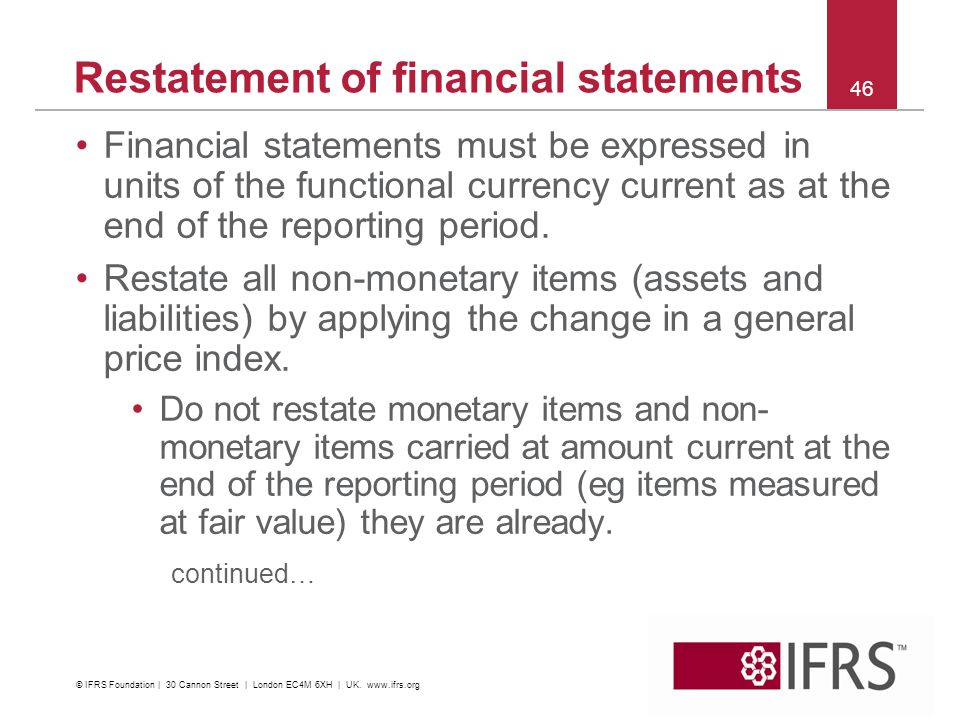 Financial statements must be expressed in units of the functional currency current as at the end of the reporting period. Restate all non-monetary ite