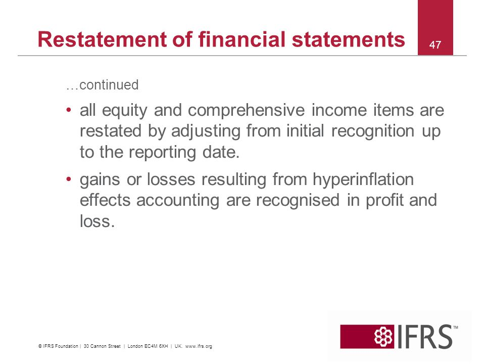 …continued all equity and comprehensive income items are restated by adjusting from initial recognition up to the reporting date. gains or losses resu