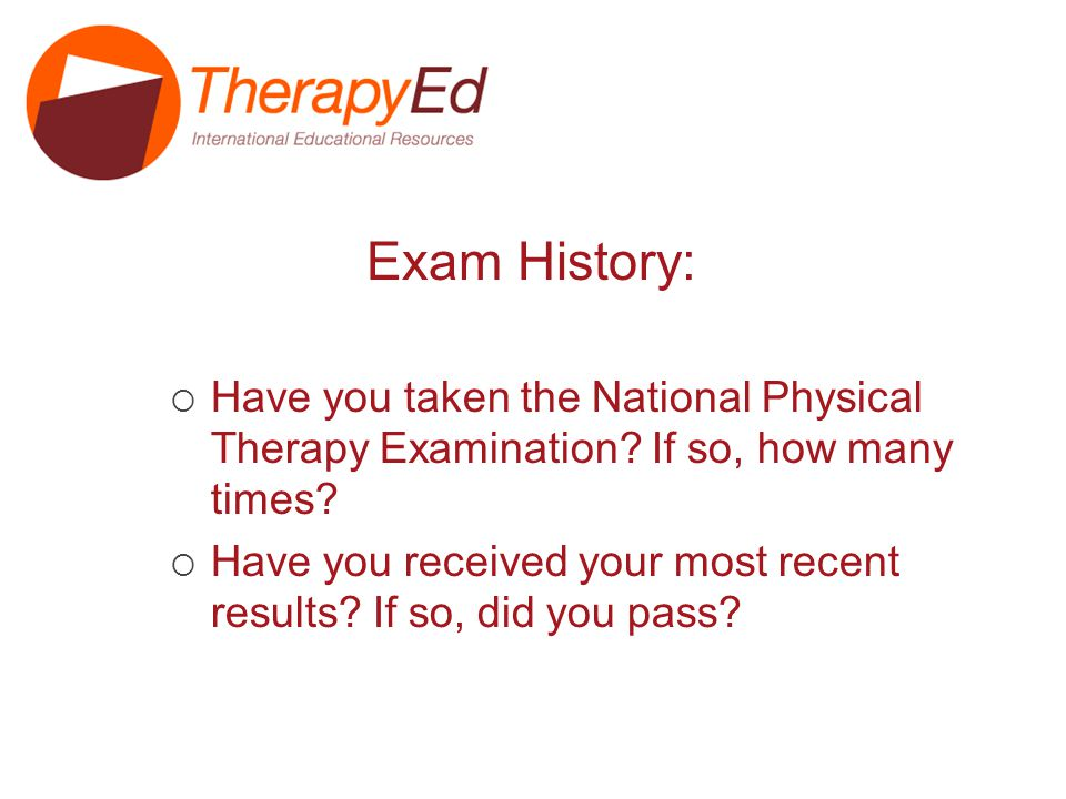Survey items: Have you taken the National Physical Therapy Examination.