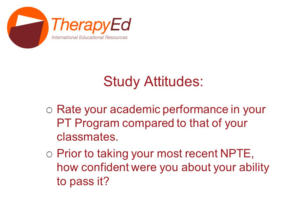 Analysis of Pass Rates for TherapyEd Prep Class participants Pass Rates for TherapyEd Prep Class participants compared to pass rates reported by the FSBPT Survey Outcomes: