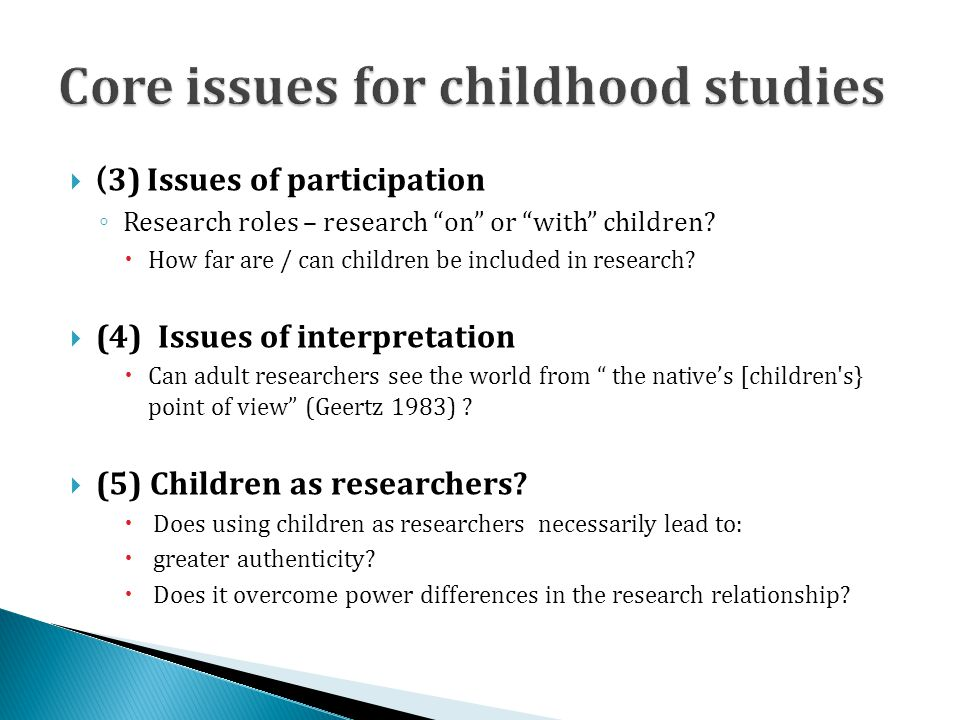 ( 3) Issues of participation Research roles – research on or with children.