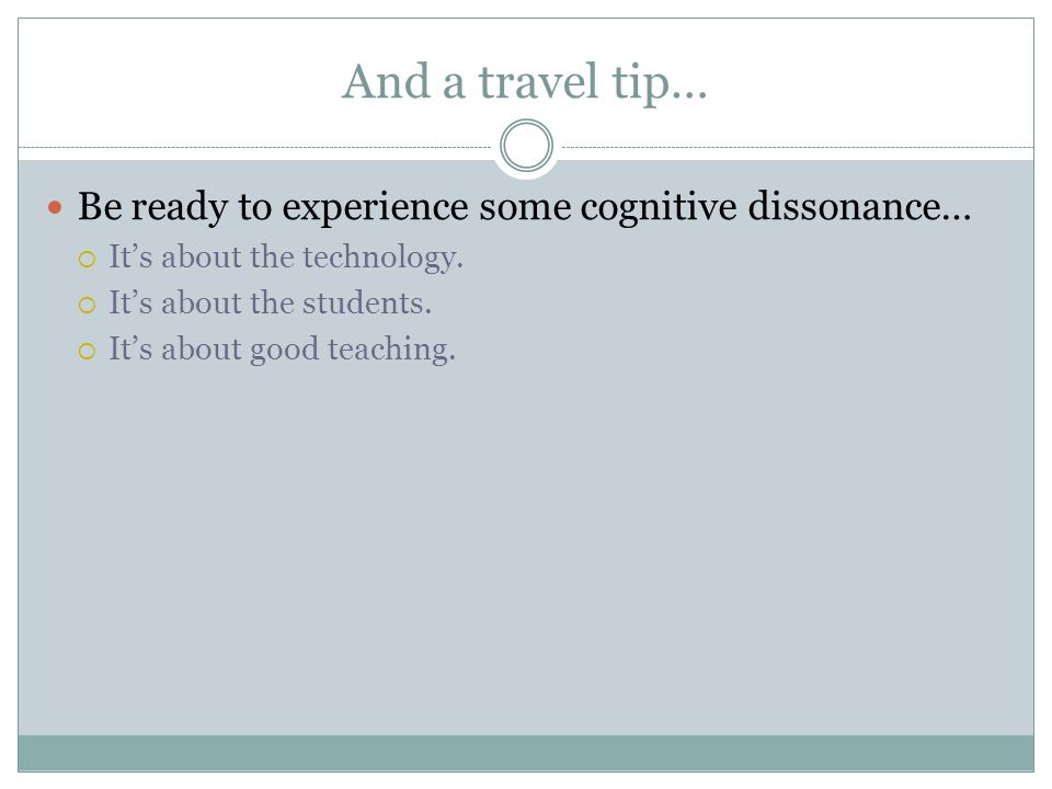And a travel tip… Be ready to experience some cognitive dissonance… Its about the technology.