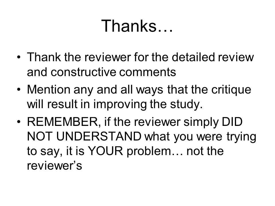 Thanks… Thank the reviewer for the detailed review and constructive comments Mention any and all ways that the critique will result in improving the study.