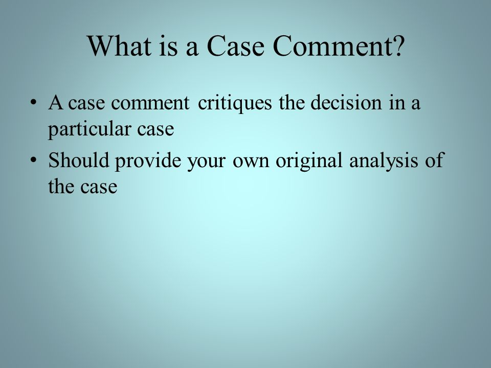 What is a Case Comment.
