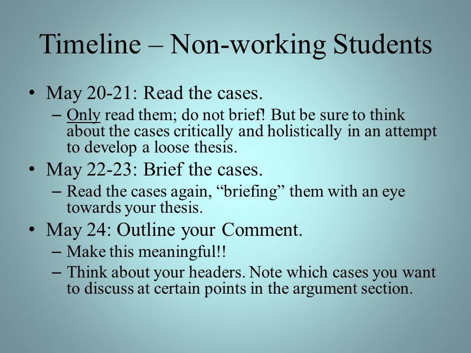 Timeline – Non-working Students May 20-21: Read the cases.