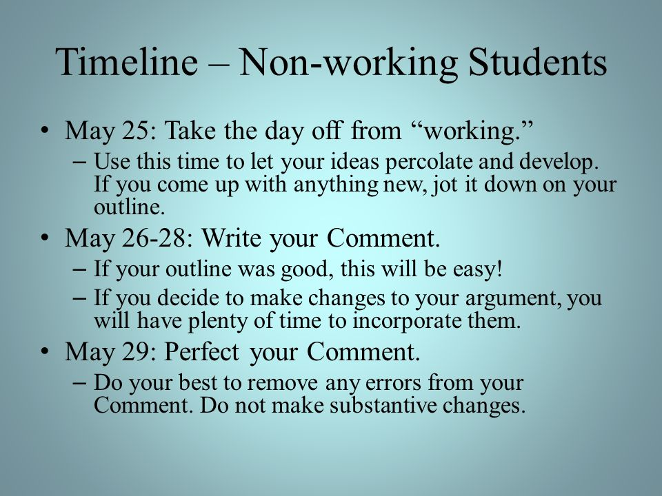 Timeline – Non-working Students May 25: Take the day off from working.