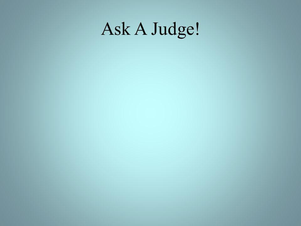 Ask A Judge!