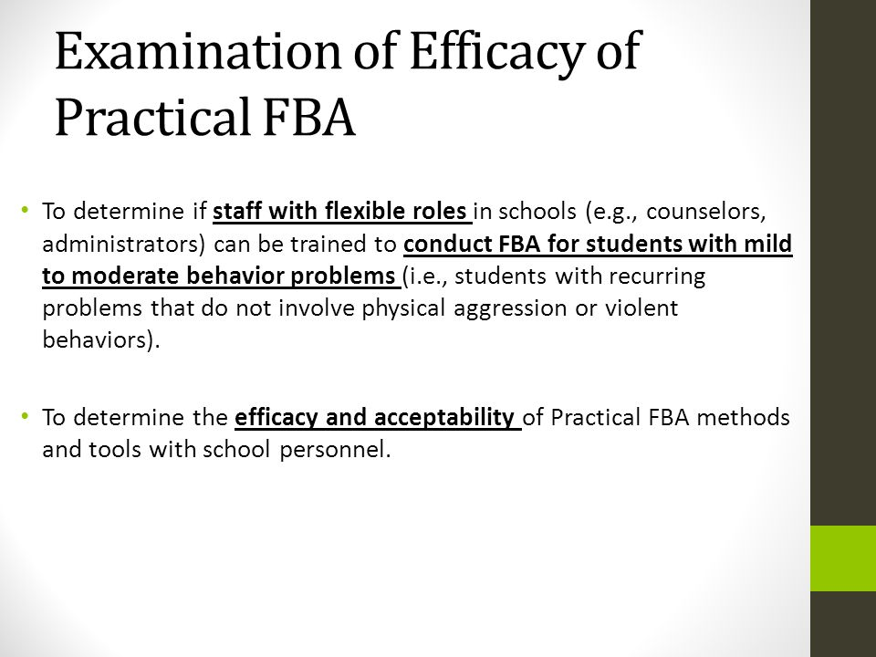 Examination of Efficacy of Practical FBA To determine if staff with flexible roles in schools (e.g., counselors, administrators) can be trained to con