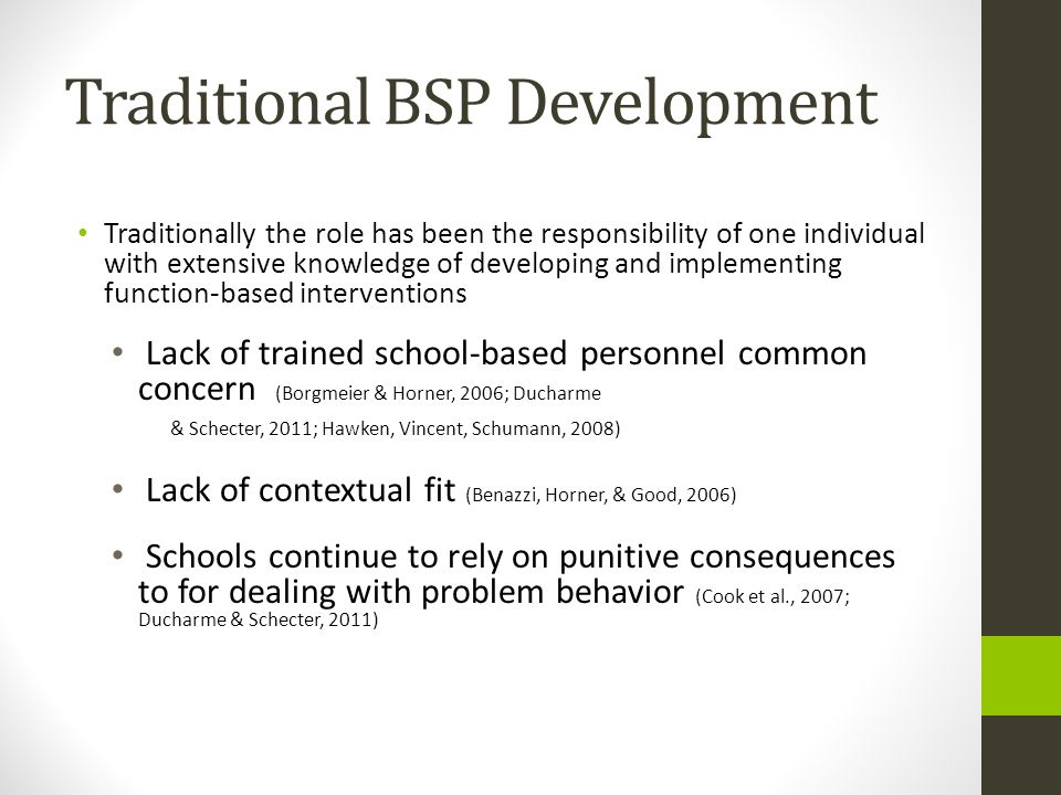 Traditional BSP Development Traditionally the role has been the responsibility of one individual with extensive knowledge of developing and implementi