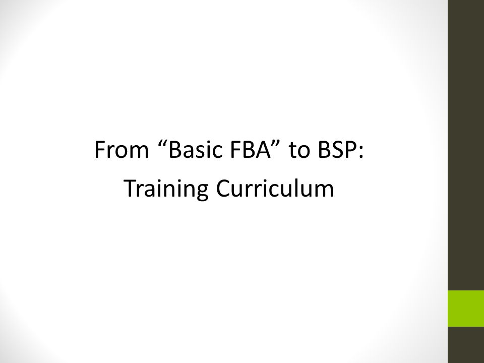 From Basic FBA to BSP: Training Curriculum